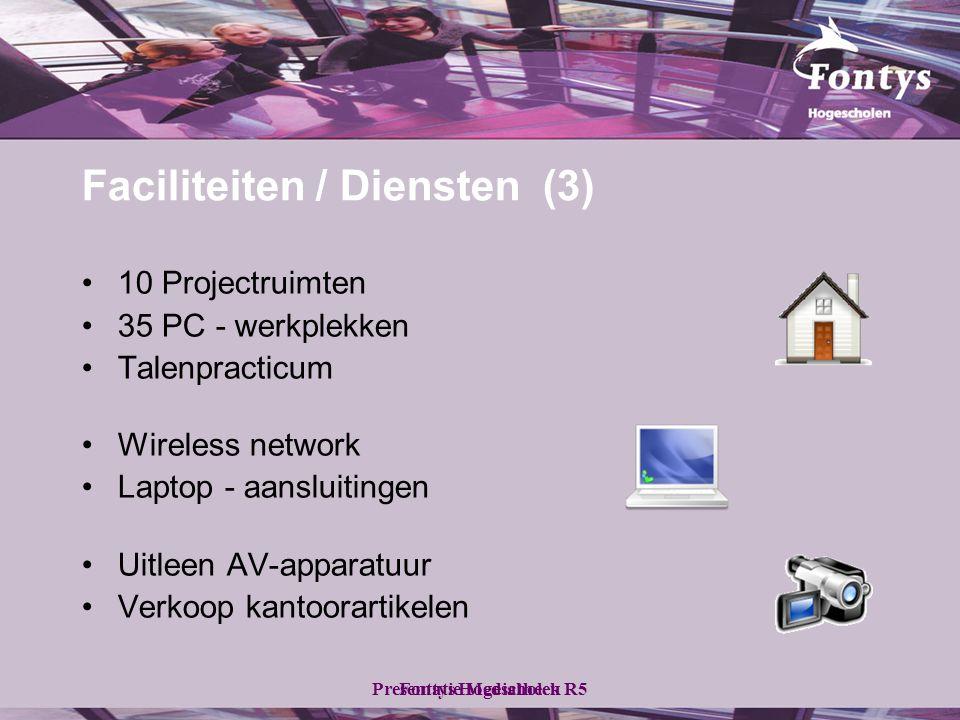 Fontys HogescholenPresentatie Mediatheek R5 Faciliteiten / Diensten (3) •10 Projectruimten •35 PC - werkplekken •Talenpracticum •Wireless network •Laptop - aansluitingen •Uitleen AV-apparatuur •Verkoop kantoorartikelen