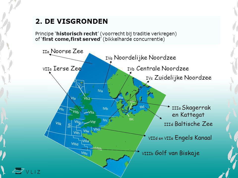 V L I Z 2. DE VISGRONDEN Principe 'historisch recht' (voorrecht bij traditie verkregen) of 'first come,first served' (bikkelharde concurrentie) IVa No