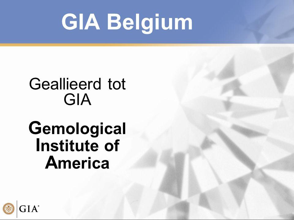 GIA Belgium Geallieerd tot GIA G emological I nstitute of A merica