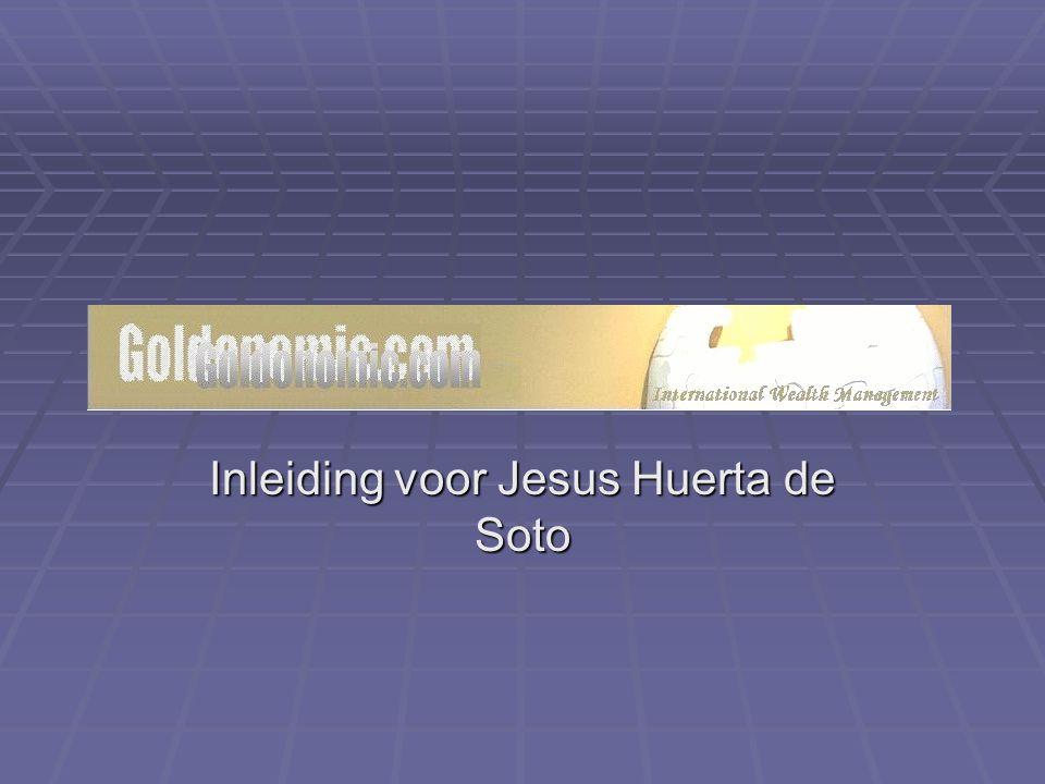 Inleiding voor Jesus Huerta de Soto