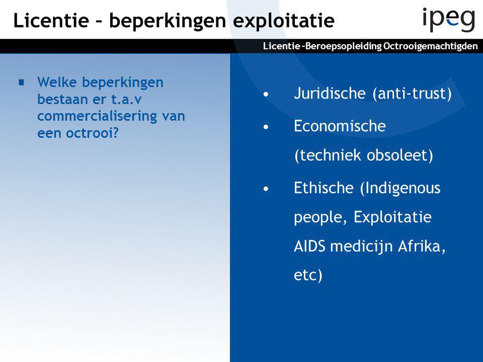 •Juridische (anti-trust) •Economische (techniek obsoleet) •Ethische (Indigenous people, Exploitatie AIDS medicijn Afrika, etc) Welke beperkingen bestaan er t.a.v commercialisering van een octrooi.