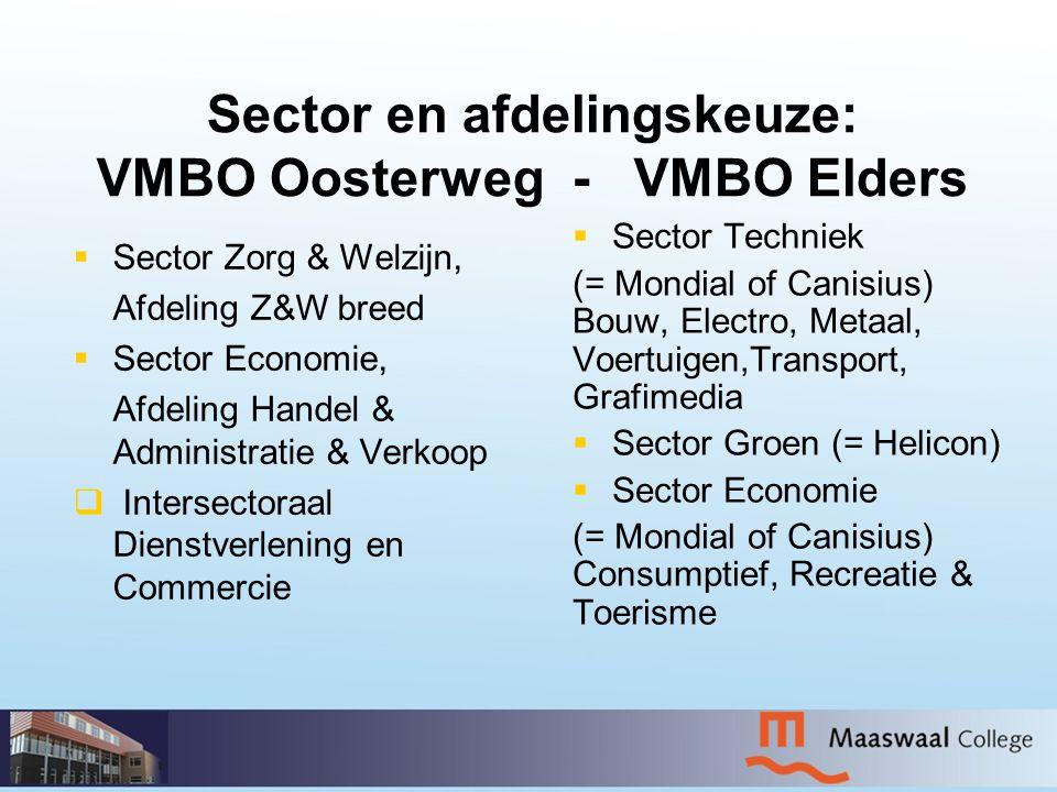 Sector en afdelingskeuze: VMBO Oosterweg - VMBO Elders   Sector Zorg & Welzijn, Afdeling Z&W breed   Sector Economie, Afdeling Handel & Administra
