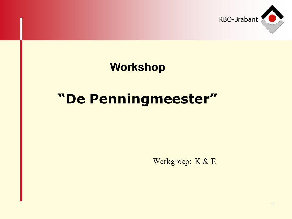 12 Workshop: de penningmeester - Algemene opmerking - Organisatie afdeling - Bestuurssamenstelling - Taken van het bestuur - Taken van de penningmeester Het algemeen gedeelte: (1)