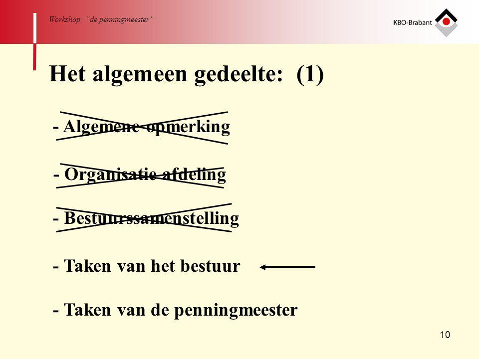 """10 Workshop: """"de penningmeester"""" Het algemeen gedeelte: (1) - Algemene opmerking - Organisatie afdeling - Bestuurssamenstelling - Taken van het bestuu"""