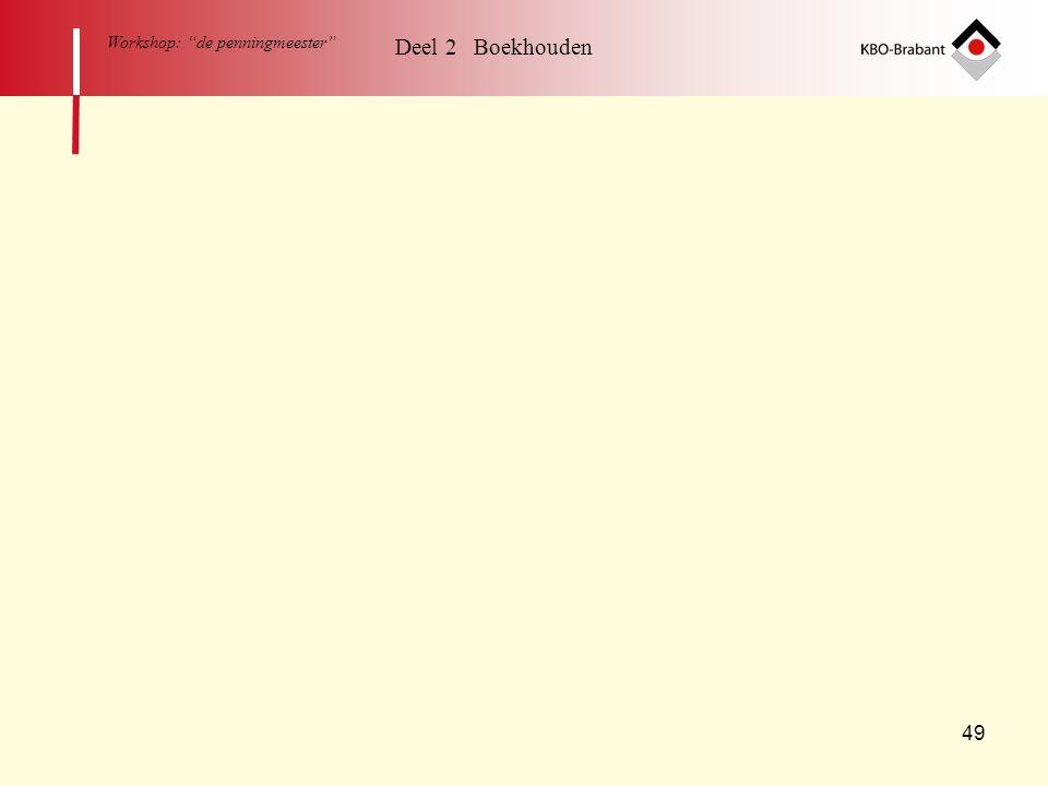 """49 Workshop: """"de penningmeester"""" Deel 2 Boekhouden"""