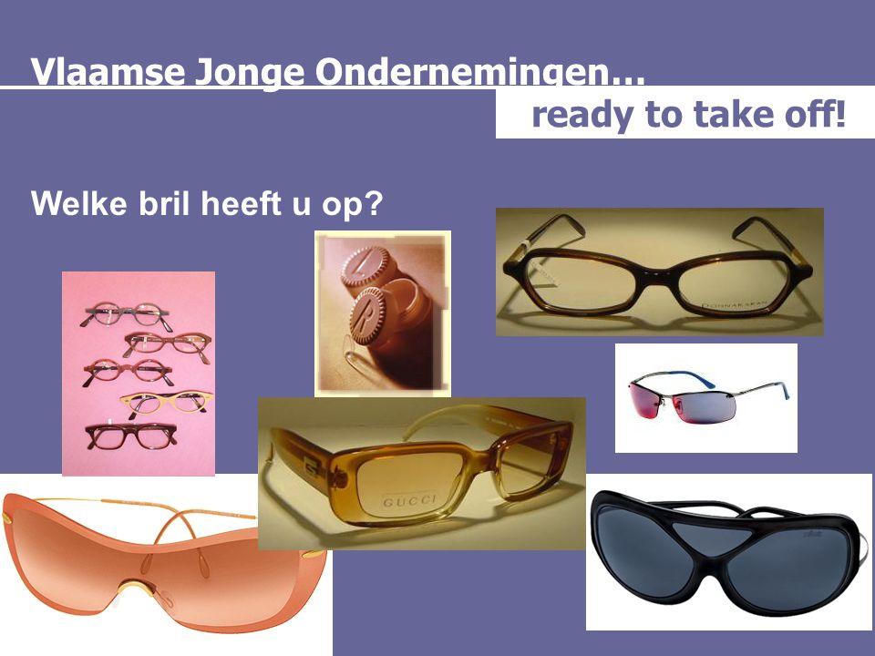 Vlaamse Jonge Ondernemingen… ready to take off! Welke bril heeft u op?