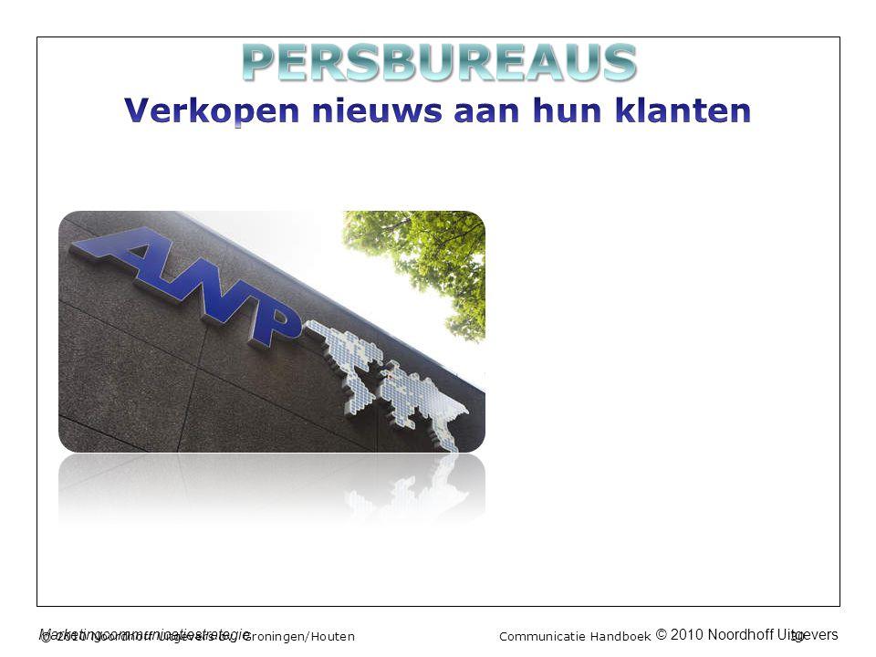 © 2010 Noordhoff UitgeversMarketingcommunicatiestrategie © 2010 Noordhoff Uitgevers bv, Groningen/Houten Communicatie Handboek 30