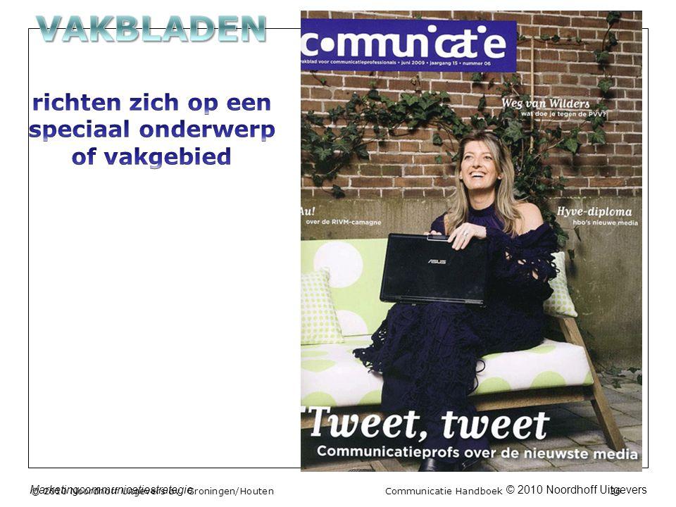 © 2010 Noordhoff UitgeversMarketingcommunicatiestrategie © 2010 Noordhoff Uitgevers bv, Groningen/Houten Communicatie Handboek 36