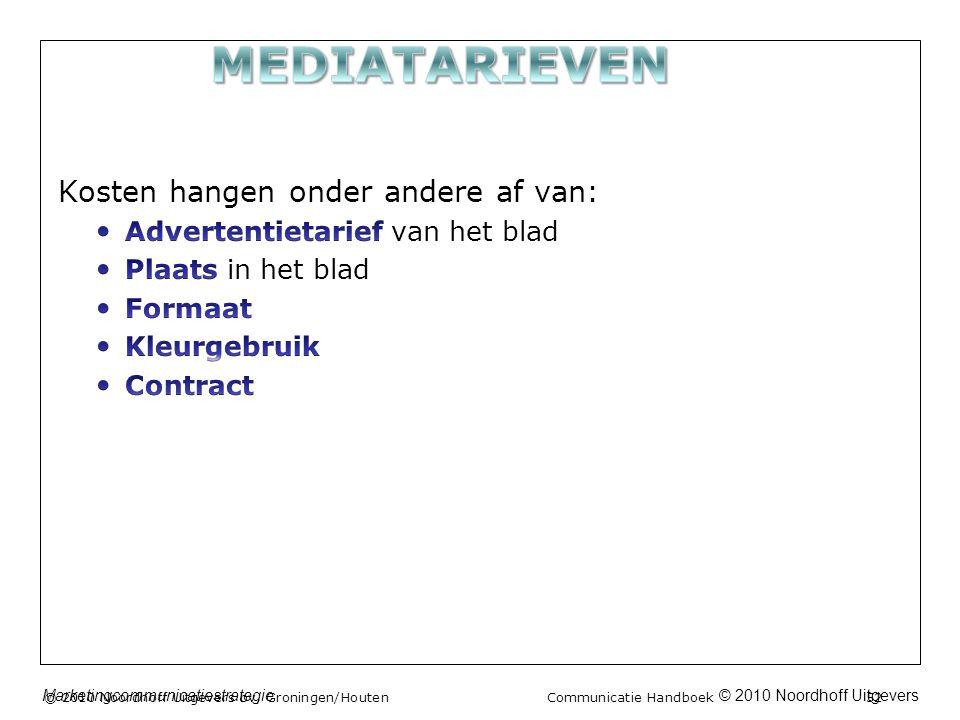 © 2010 Noordhoff UitgeversMarketingcommunicatiestrategie © 2010 Noordhoff Uitgevers bv, Groningen/Houten Communicatie Handboek 52