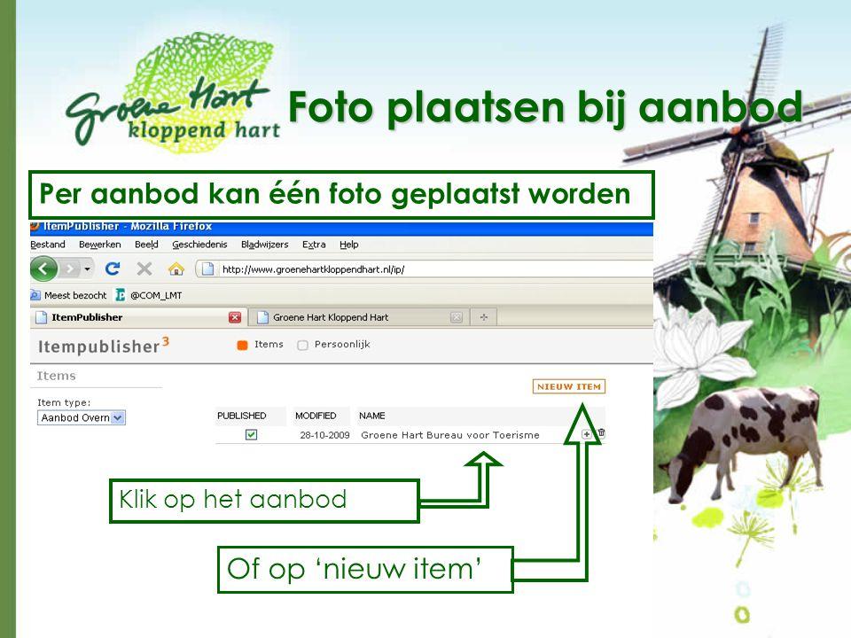 Foto plaatsen bij aanbod Klik op het aanbod Of op 'nieuw item' Per aanbod kan één foto geplaatst worden