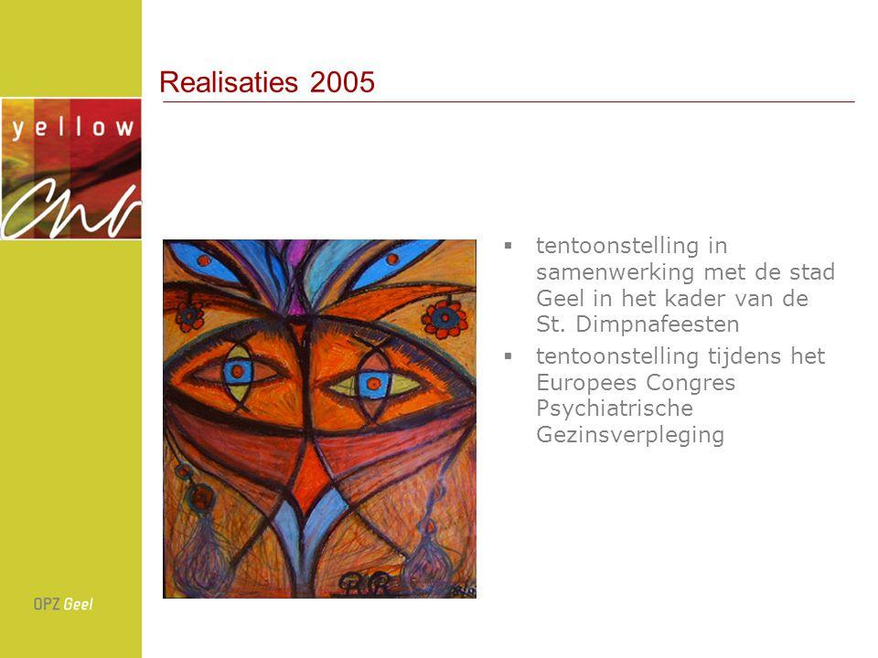 Realisaties 2005  tentoonstelling in samenwerking met de stad Geel in het kader van de St.