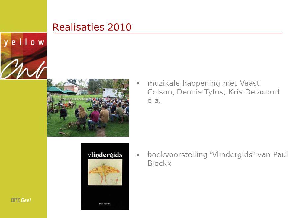 Realisaties 2010  muzikale happening met Vaast Colson, Dennis Tyfus, Kris Delacourt e.a.
