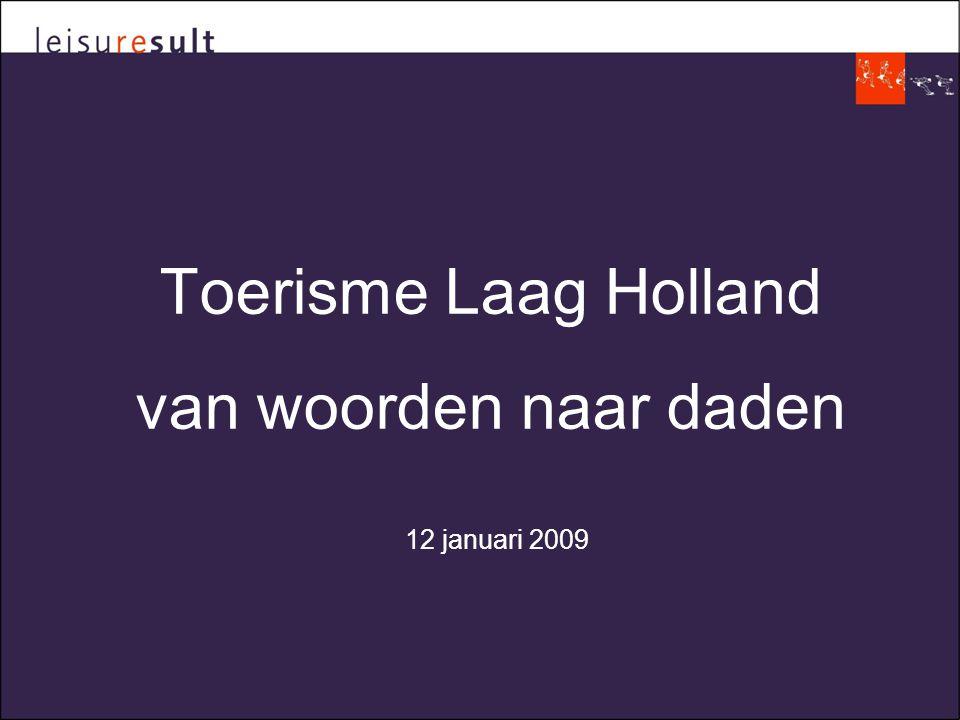 Doelstelling bijeenkomst •Presentatie van Toerisme Laag Holland: achtergrond, uitgangspunten en concept; •Discussie over uitwerking.