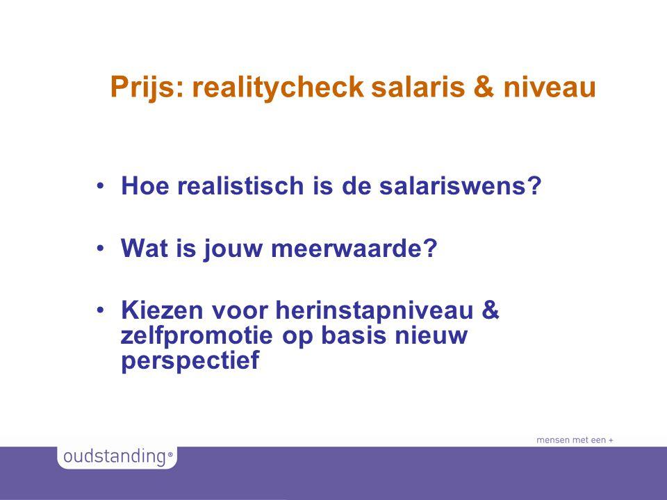 © 2011 SINKSENS|XCHANGE Prijs: realitycheck salaris & niveau •Hoe realistisch is de salariswens.