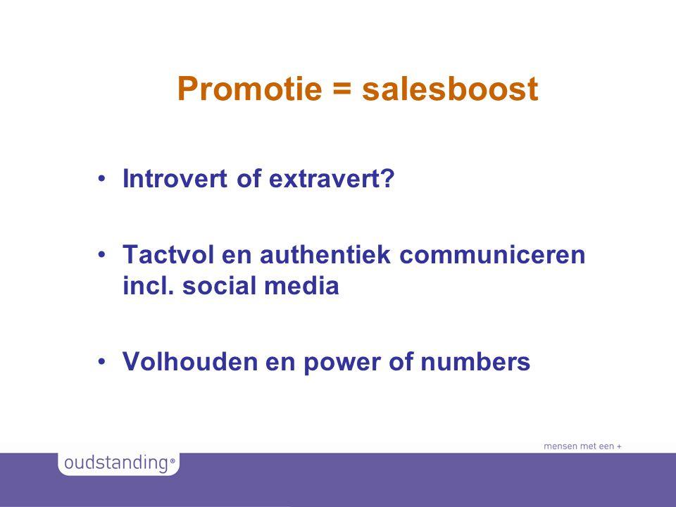 © 2011 SINKSENS|XCHANGE Promotie = salesboost •Introvert of extravert.