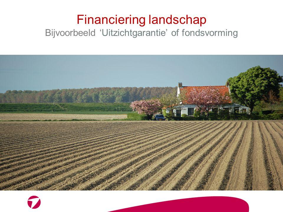 Financiering landschap Bijvoorbeeld 'Uitzichtgarantie' of fondsvorming