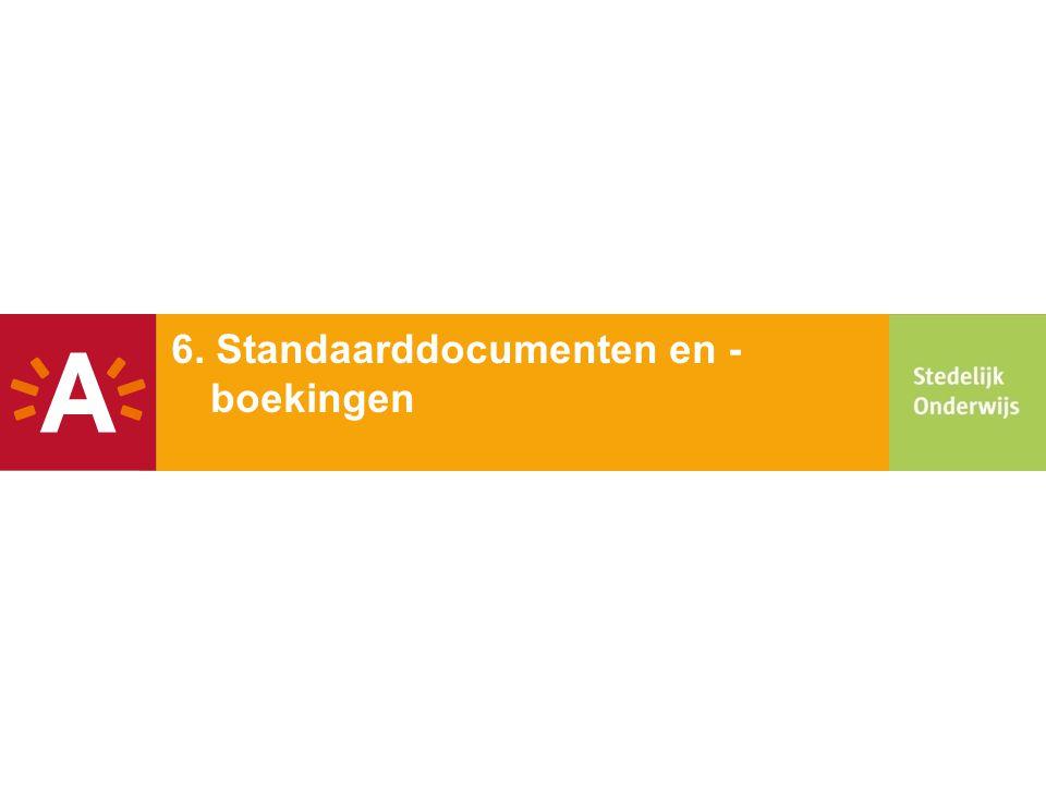 6. Standaarddocumenten en - boekingen