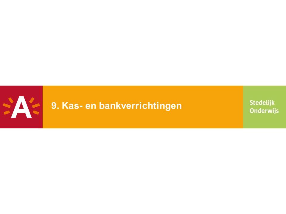 9. Kas- en bankverrichtingen