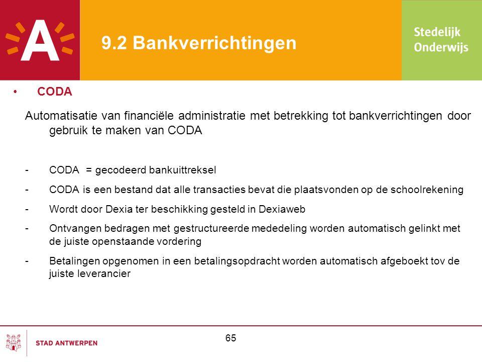 65 9.2 Bankverrichtingen Automatisatie van financiële administratie met betrekking tot bankverrichtingen door gebruik te maken van CODA -CODA = gecode