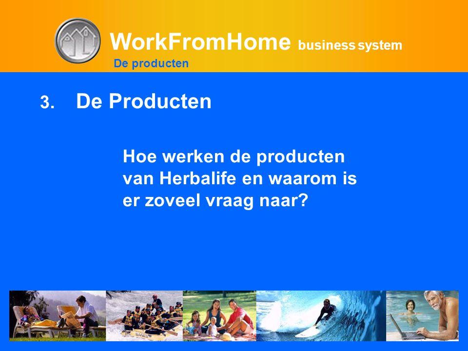 WorkFromHome business system Hoe werken de producten van Herbalife en waarom is er zoveel vraag naar? De producten 3. De Producten
