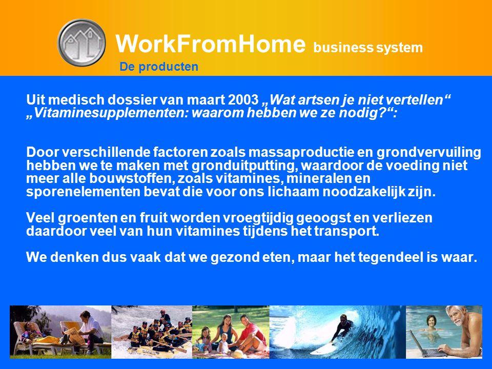 """WorkFromHome business system Uit medisch dossier van maart 2003 """"Wat artsen je niet vertellen"""" """"Vitaminesupplementen: waarom hebben we ze nodig?"""": Doo"""