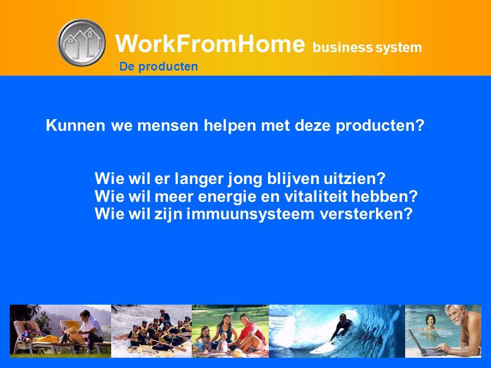WorkFromHome business system Kunnen we mensen helpen met deze producten? Wie wil er langer jong blijven uitzien? Wie wil meer energie en vitaliteit he
