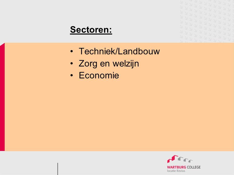 Sectoren: •Techniek/Landbouw •Zorg en welzijn •Economie