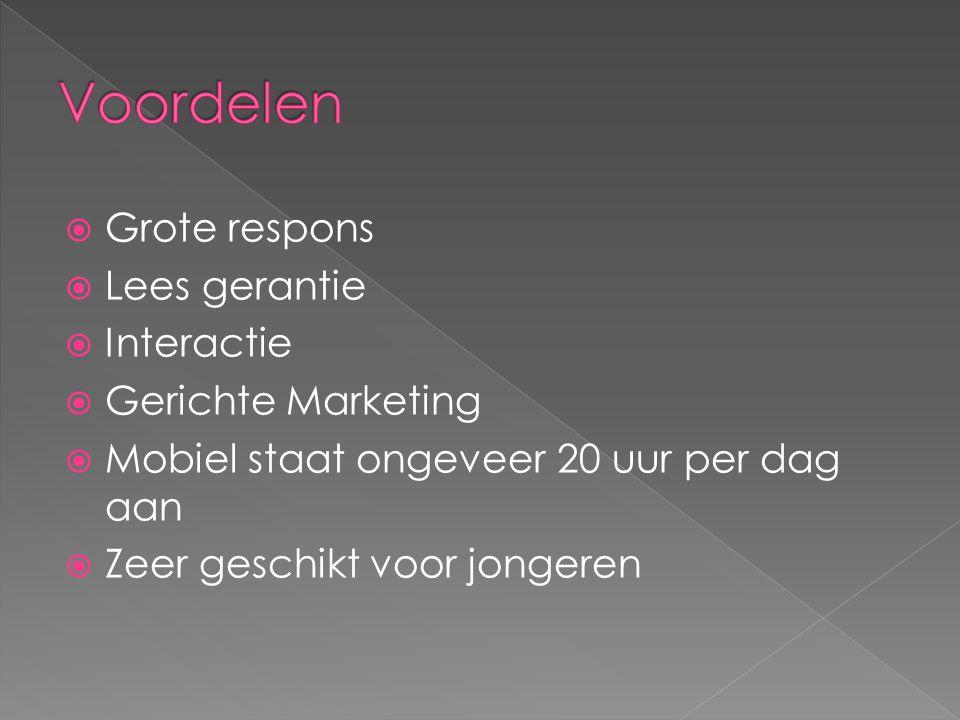  Grote respons  Lees gerantie  Interactie  Gerichte Marketing  Mobiel staat ongeveer 20 uur per dag aan  Zeer geschikt voor jongeren
