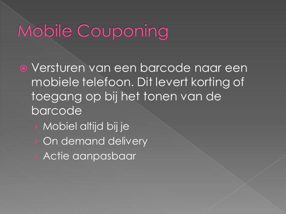 Versturen van een barcode naar een mobiele telefoon. Dit levert korting of toegang op bij het tonen van de barcode › Mobiel altijd bij je › On deman