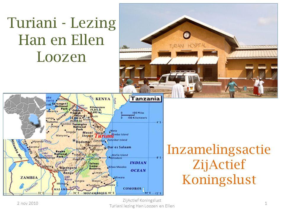 2 nov 20101 ZijActief Koningslust Turiani lezing Han Loozen en Ellen Inzamelingsactie ZijActief Koningslust Turiani - Lezing Han en Ellen Loozen