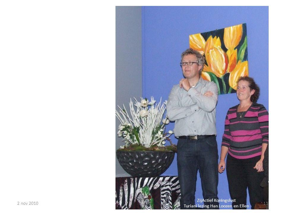 2 nov 201011 ZijActief Koningslust Turiani lezing Han Loozen en Ellen
