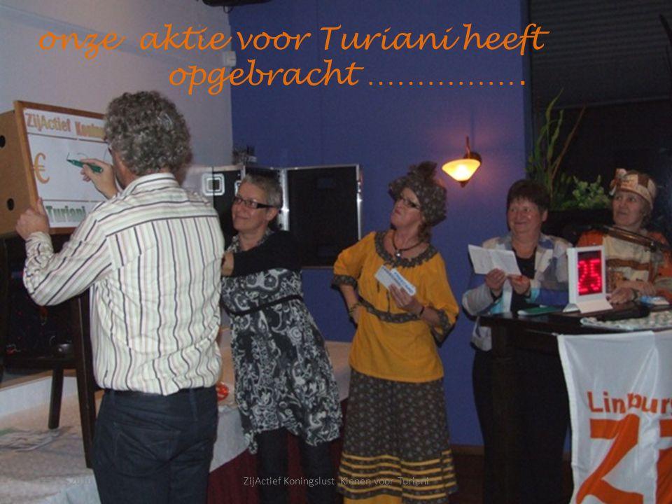 23-11-201032ZijActief Koningslust Kienen voor Turiani onze aktie voor Turiani heeft opgebracht …………….
