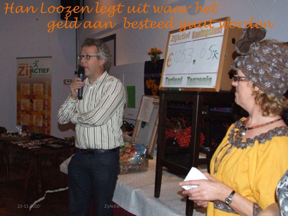 23-11-201034ZijActief Koningslust Kienen voor Turiani Han Loozen legt uit waar het geld aan besteed gaat worden