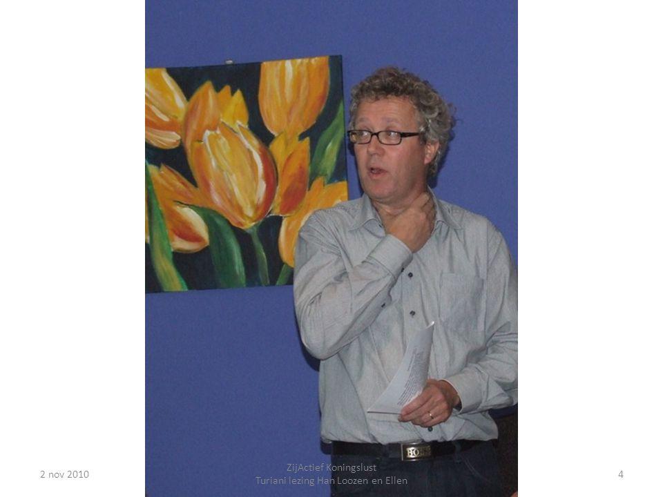2 nov 20104 ZijActief Koningslust Turiani lezing Han Loozen en Ellen
