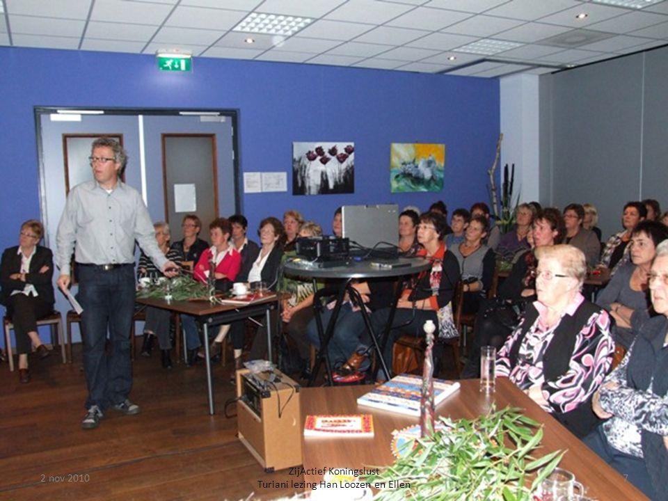 2 nov 20107 ZijActief Koningslust Turiani lezing Han Loozen en Ellen
