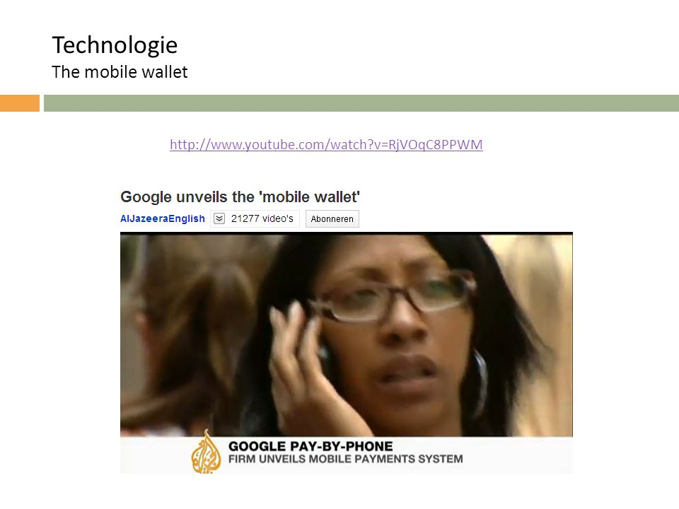 http://www.youtube.com/watch?v=RjVOqC8PPWM Technologie The mobile wallet