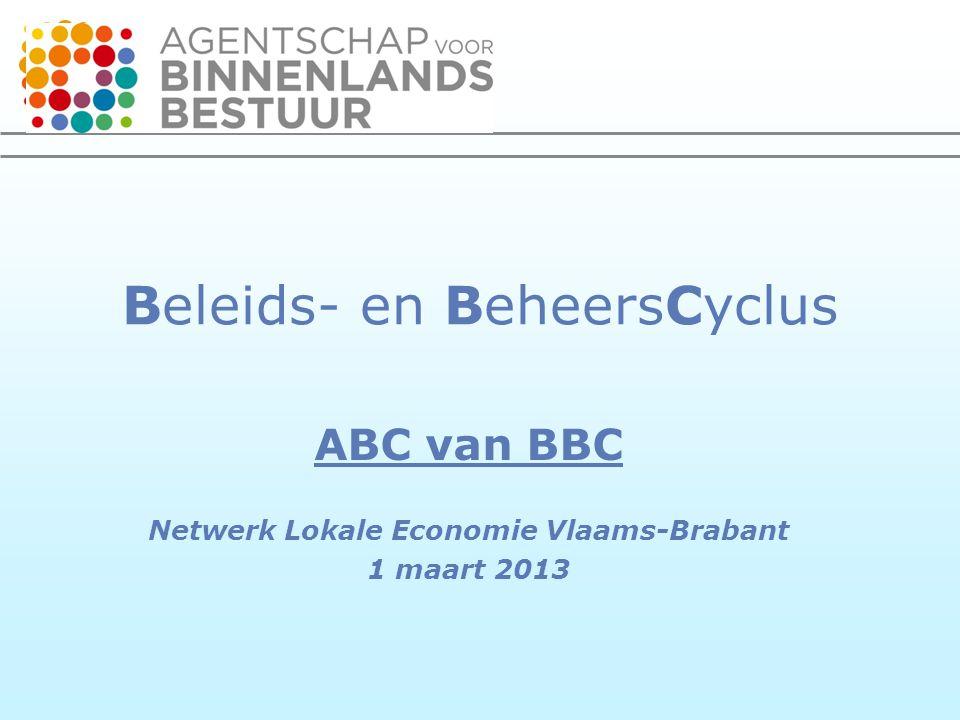 Beleids- en BeheersCyclus ABC van BBC Netwerk Lokale Economie Vlaams-Brabant 1 maart 2013