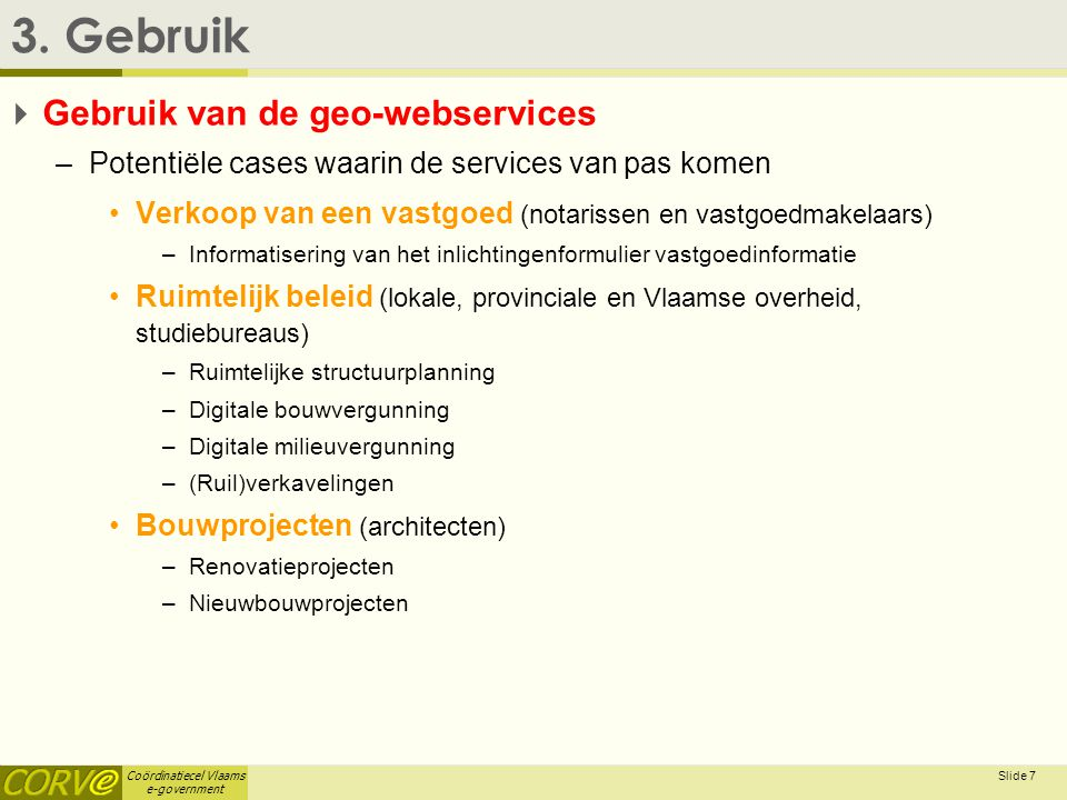 Coördinatiecel Vlaams e-government Slide 7 3.