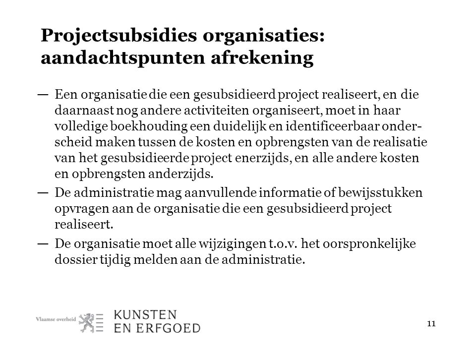 11 Projectsubsidies organisaties: aandachtspunten afrekening — Een organisatie die een gesubsidieerd project realiseert, en die daarnaast nog andere a