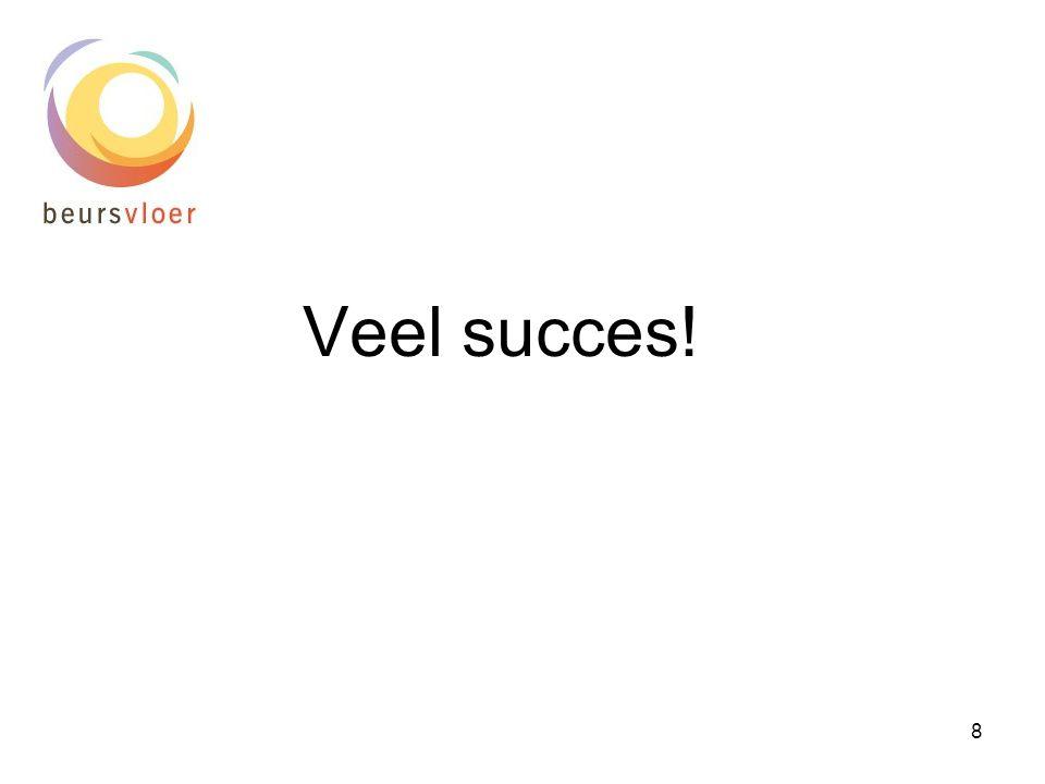 8 Veel succes!