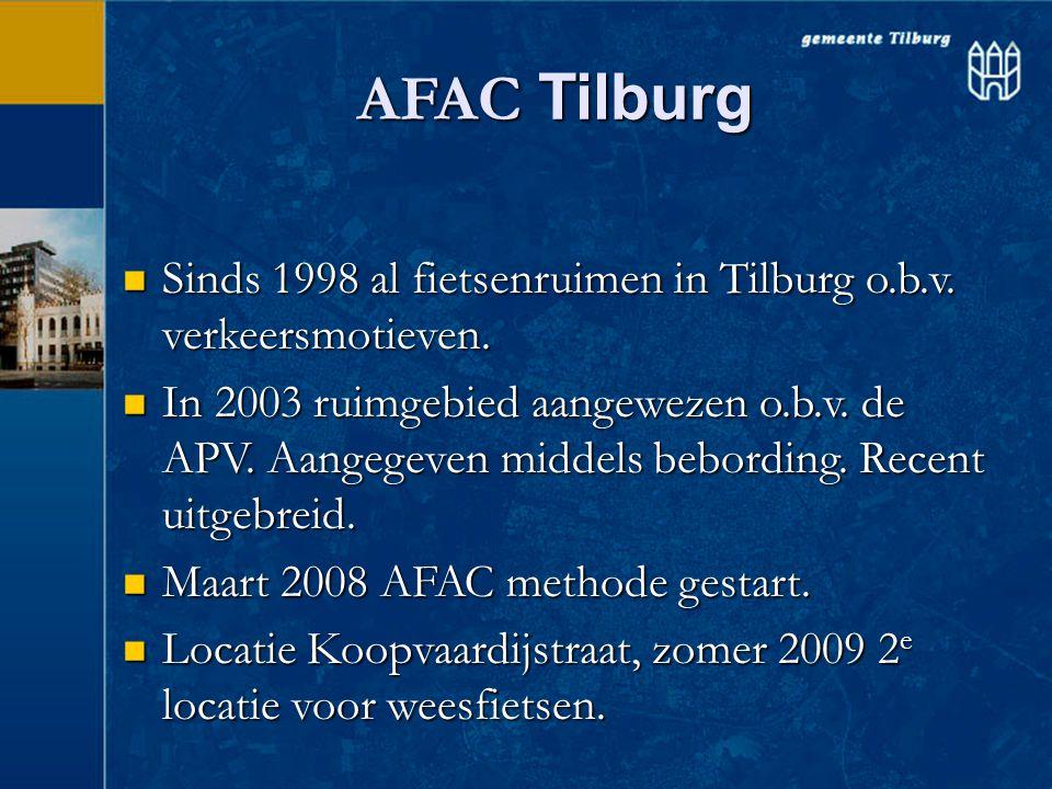 AFAC Tilburg  Sinds 1998 al fietsenruimen in Tilburg o.b.v. verkeersmotieven.  In 2003 ruimgebied aangewezen o.b.v. de APV. Aangegeven middels bebor