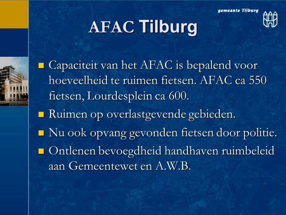 AFAC Tilburg  Ruimen op 4 gronden:  Stallingsverbod, termijn 1 uur  Hindergevend/gevaarlijk gestald buiten ruimgebied, termijn 1 dag  Weesfietsen, termijn 28 dagen  Wrakfietsen, termijn drie dagen.