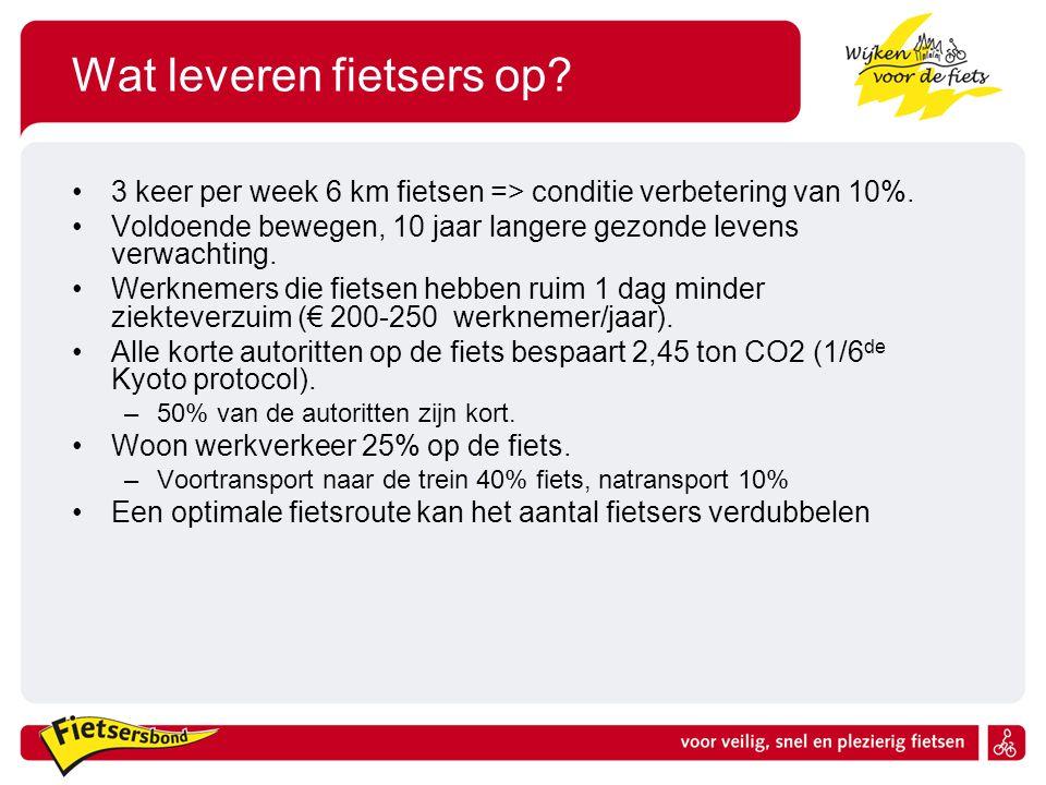 Wat leveren fietsers op? •3 keer per week 6 km fietsen => conditie verbetering van 10%. •Voldoende bewegen, 10 jaar langere gezonde levens verwachting