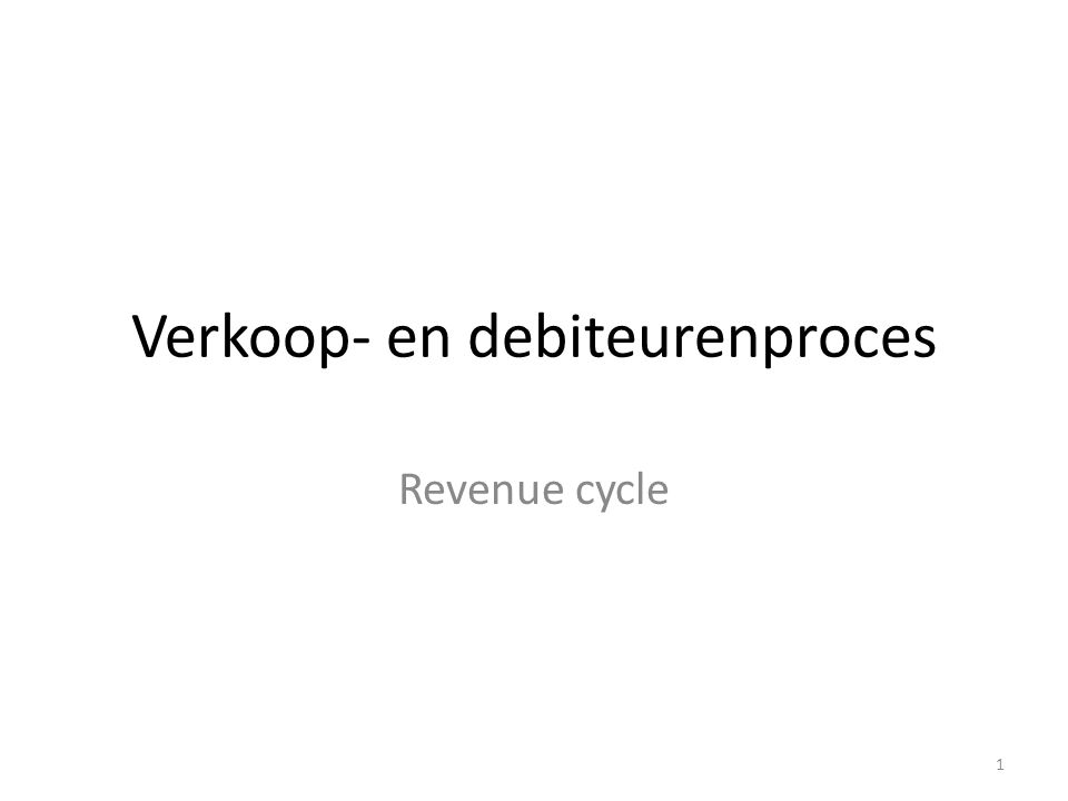 Verkoop- en debiteurenproces Revenue cycle 1