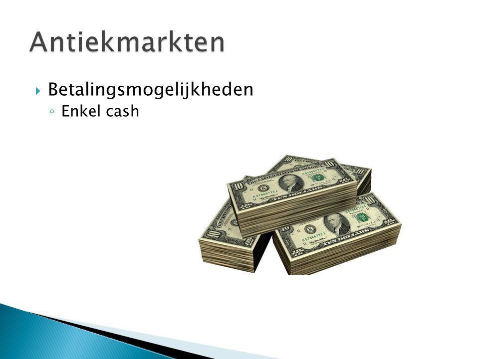  Betalingsmogelijkheden ◦ Enkel cash