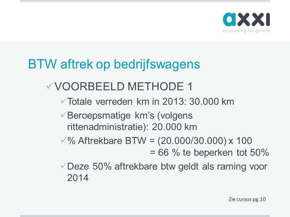 BTW aftrek op bedrijfswagens  VOORBEELD METHODE 1  Totale verreden km in 2013: 30.000 km  Beroepsmatige km's (volgens rittenadministratie): 20.000