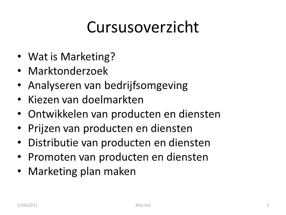 WAT IS MARKETING? Belangrijkste termen en concepten 1/09/20114Rita Vos
