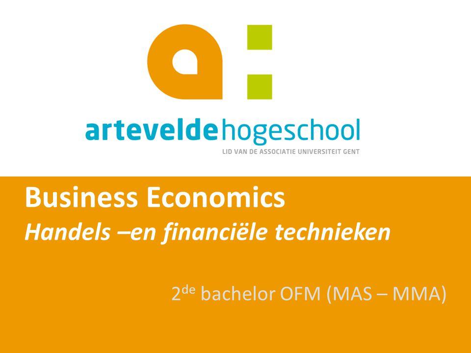 Business Economics Handels –en financiële technieken 2 de bachelor OFM (MAS – MMA)