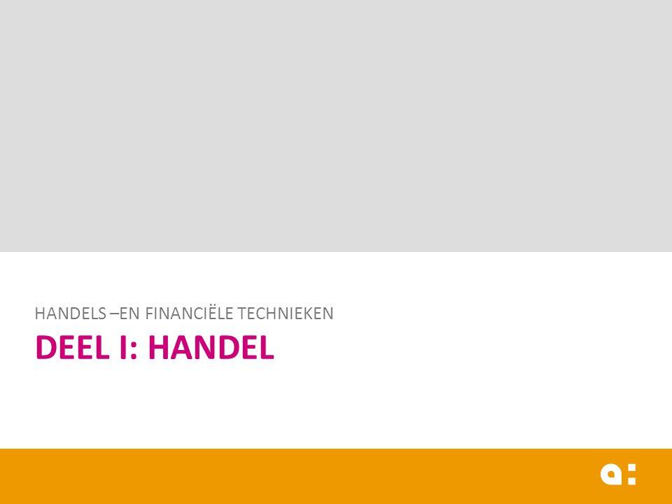 DEEL I: HANDEL HANDELS –EN FINANCIËLE TECHNIEKEN
