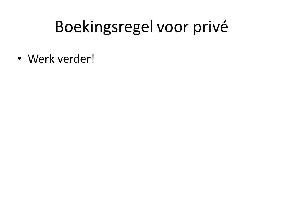 Boekingsregel voor privé • Werk verder!